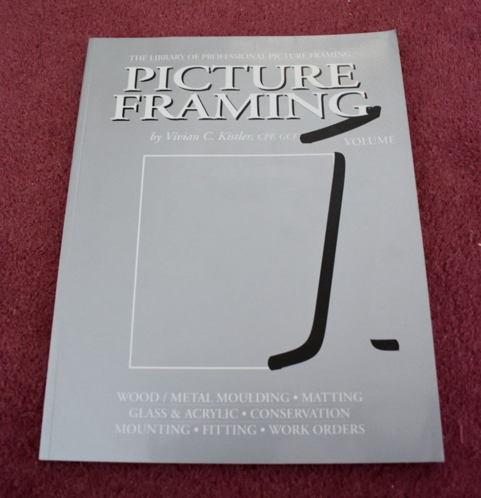 Book - '1' Picture Framing by Vivian Kistler {1 available, USED}